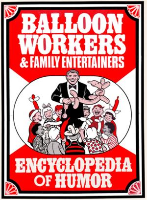 BALLOON WORKER'S & FAMILY ENTERTAINER'S ENCYCLOPED