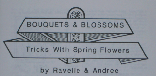 BOUQUETS & BLOSSOMS--TRICKS WITH SPRING FLOWERS