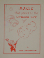 MAGIC THAT POINTS TO THE UPWARD LIFE