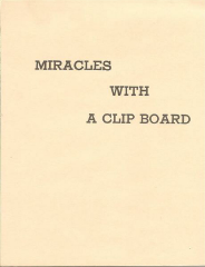 MIRACLES WITH A CLIPBOARD