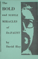 BOLD & SUBTLE MIRACLES OF DR. FAUST
