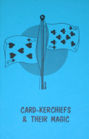 CARD-KERCHIEFS & THEIR MAGIC