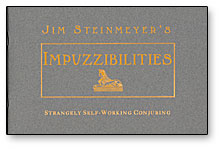 IMPUZZIBILITIES--STRANGELY SELF-WORKING CONJURING