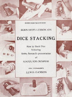 GANSON'S MAGIC TEACH-IN SERIES--BERNARD'S LESSON ON DICE STACKING