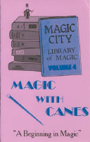 LIBRARY OF MAGIC VOL.  4--MAGIC WITH CANES