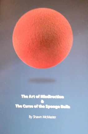 ART OF MISDIRECTION & THE CURSE OF THE SPONGE BALLS