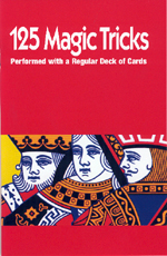 125 MAGIC TRICKS PERFORMED WITH A REGULAR DECK OF