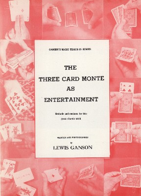 GANSON'S MAGIC TEACH-IN SERIES--THE THREE CARD MONTE AS ENTERTAINMENT