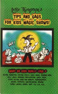 TIPS AND GAGS FOR KIDS MAGIC SHOWS!