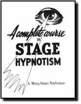 A COMPLETE COURSE IN STAGE HYPNOTISM