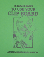 75 NOVEL WAYS TO USE YOUR CLIP-BOARD