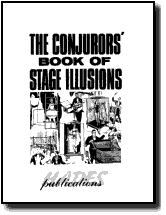 CONJURORS' BOOK OF STAGE ILLUSIONS