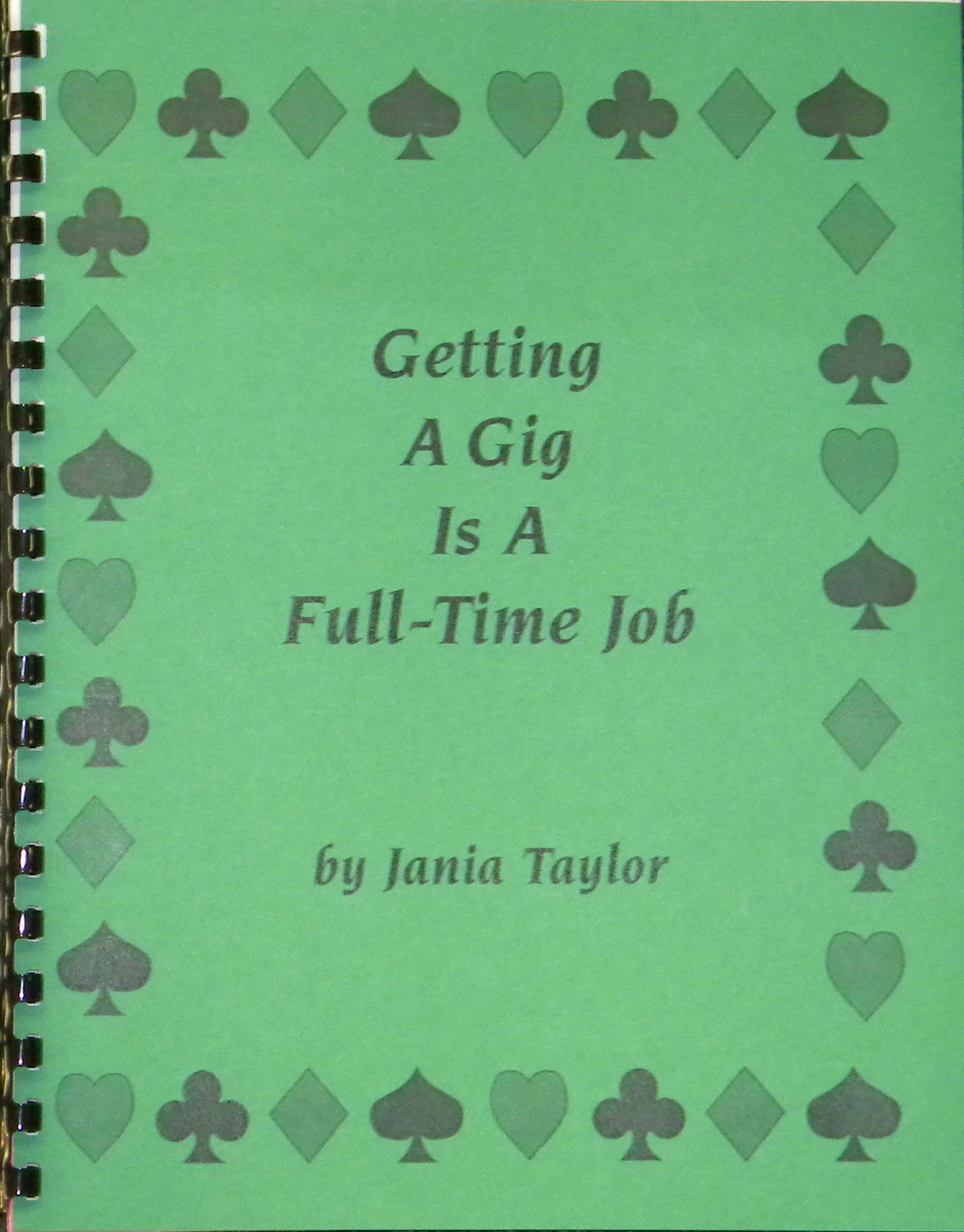 GETTING A GIG IS A FULL-TIME JOB