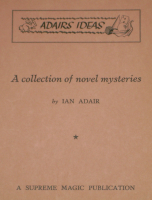 ADAIR'S IDEAS--A COLLECTION OF NOVEL MYSTERIES