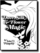 DOVE, SILK AND FLOWER MAGIC