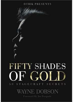 50 SHADES OF GOLD--50 STAGECRAFT SECRETS