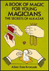A BOOK OF MAGIC FOR YOUNG MAGICIANS--THE SECRETS O