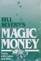 BILL SEVERN'S MAGIC MONEY