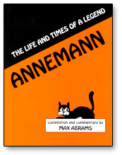 ANNEMANN--THE LIFE AND TIMES OF A LEGEND