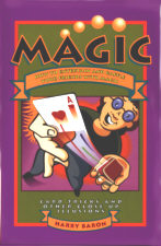 MAGIC! HOW TO ENTERTAIN AND BAFFLE YOUR FRIENDS WI
