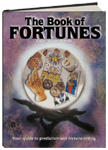 BOOK OF FORTUNES: YOUR GUIDE TO PREDICTION AND FOR