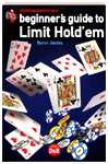 BEGINNER'S GUIDE TO LIMIT HOLD 'EM