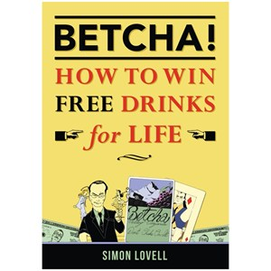 BETCHA!--HOW TO WIN FREE DRINKS FOR LIFE