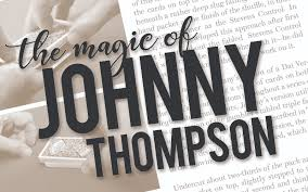 MAGIC OF JOHNNY THOMPSON