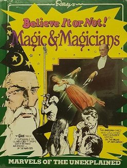 BELIEVE IT OR NOT, MAGIC & MAGICIANS