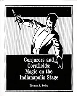 CONJURORS AND CORNFIELDS: MAGIC ON THE INDIANAPOLIS STAGE