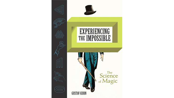 EXPERIENCING THE IMPOSSIBLE--THE SCIENCE OF MAGIC