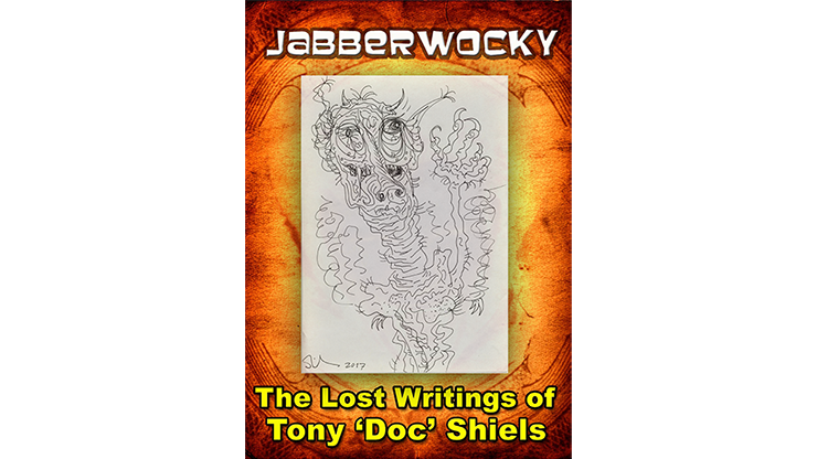 JABBERWOCKY--THE LOST WRITINGS IF TONY 'DOC' SHIELS