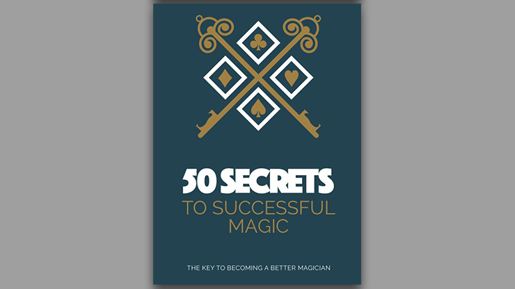 50 SECRETS TO SUCCESSFUL MAGIC