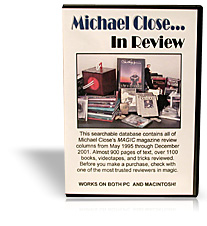 MICHAEL CLOSE…IN REVIEW