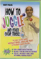 HOW TO JUGGLE…AND OTHER CHEAP TRICKS!
