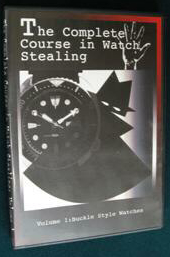 COMPLETE COURSE IN WATCH STEALING VOL. 1: BUCKLE S