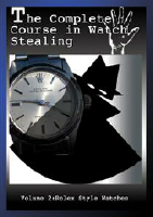 COMPLETE COURSE IN WATCH STEALING VOL. 2: ROLEX ST