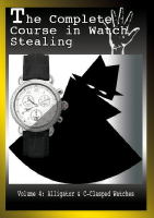 COMPLETE COURSE IN WATCH STEALING VOL. 4: ALLIGATO