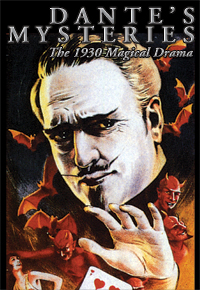 DANTE'S MYSTERIES--THE 1930 MAGICAL DRAMA