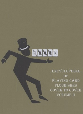 ENCYCLOPEDIA OF PLAYING CARD FLOURISHES VOL. 2