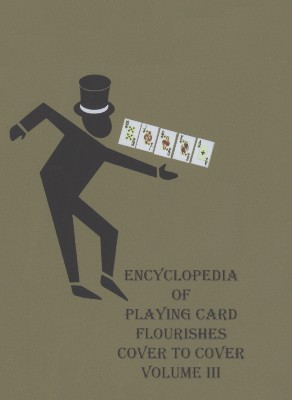 ENCYCLOPEDIA OF PLAYING CARD FLOURISHES VOL. 1