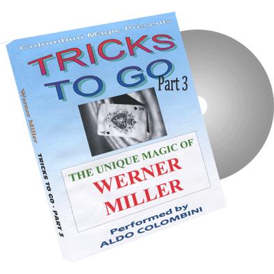 TRICKS TO GO PART 3--THE UNIQUE MAGIC OF WERNER MILLER