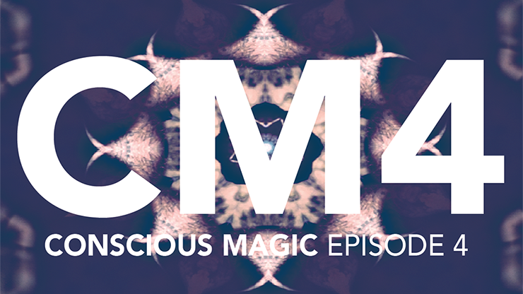 CONSCIOUS MAGIC EPISODE 4