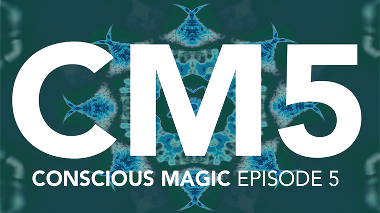CONSCIOUS MAGIC EPISODE 5