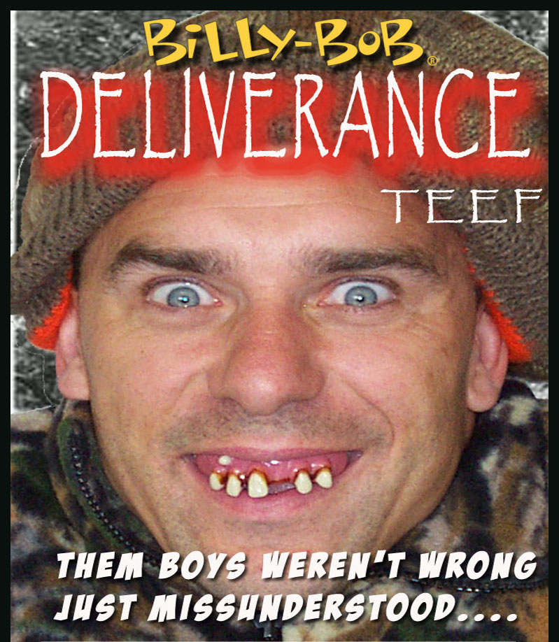 BILLY BOB--DELIVERANCE TEEF