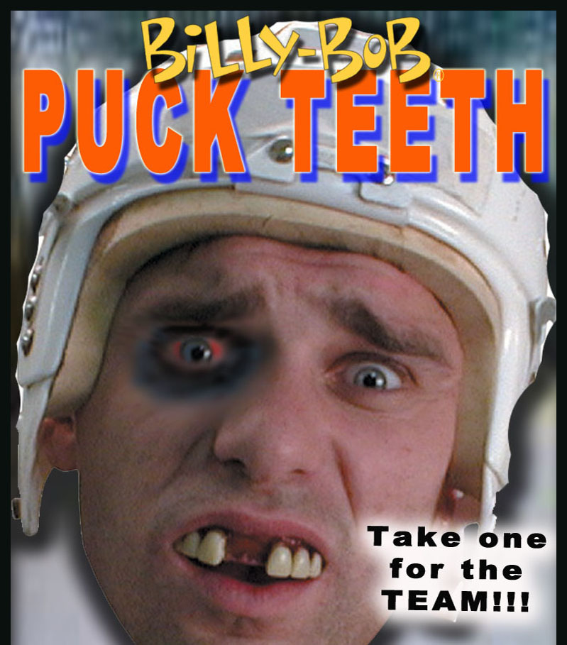 BILLY BOB--PUCK TEETH