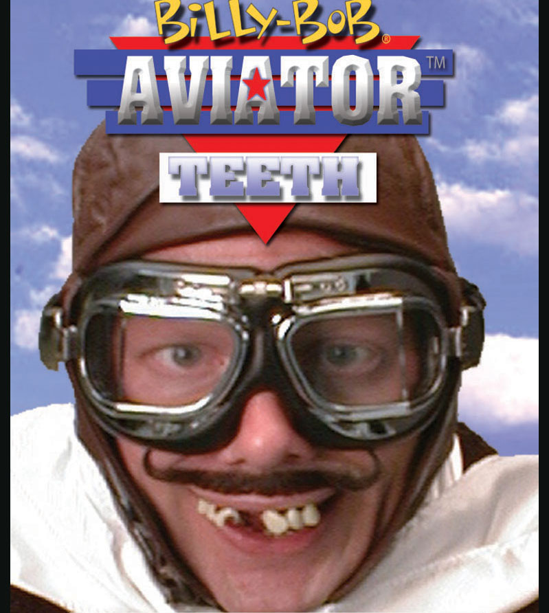 BILLY BOB--AVIATOR TEETH