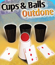 CUPS & BALLS OUTDONE