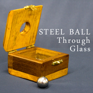 STEEL BALL THROUGH GLASS--DELUXE